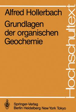 Grundlagen der organischen Geochemie von Hollerbach,  Alfred