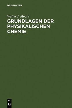 Grundlagen der Physikalischen Chemie von Moore,  Walter J., Paterno,  Wolfgang