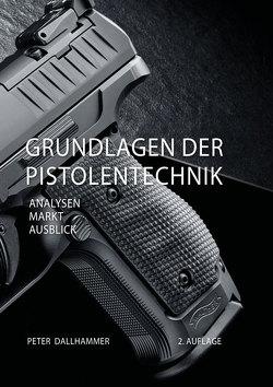 Grundlagen der Pistolentechnik von Dallhammer,  Peter