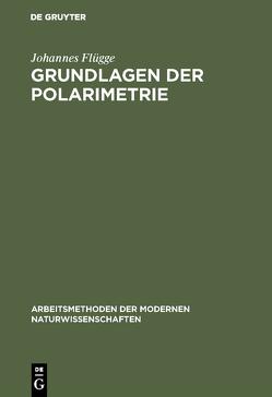 Grundlagen der Polarimetrie von Flügge,  Johannes