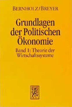 Grundlagen der Politischen Ökonomie / Grundlagen der Politischen Ökonomie von Bernholz,  Peter, Breyer,  Friedrich
