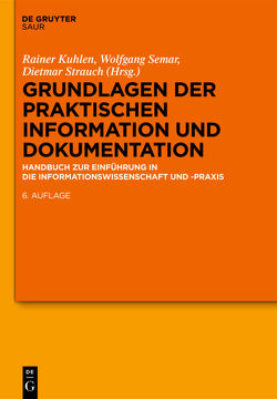 Grundlagen der praktischen Information und Dokumentation von Kuhlen,  Rainer, Semar,  Wolfgang, Strauch,  Dietmar