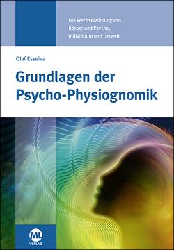 Grundlagen der Psycho-Physiognomik von Esseiva-Zeller,  Olaf