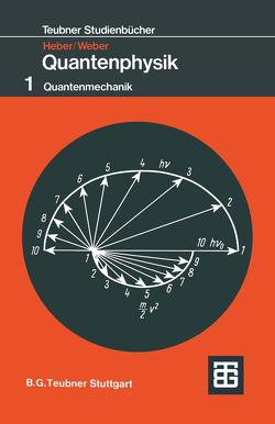 Grundlagen der Quantenphysik von Heber,  Gerhard, Weber,  Gerhard