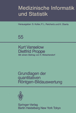 Grundlagen der quantitativen Röntgen-Bildauswertung von Ackermand,  D., Mahrt,  K.-H., Proppe,  D., Stallbaum,  B., Vanselow,  K., Vanselow,  K.H., Wolschendorf,  K.