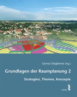 Grundlagen der Raumplanung 2 von Stöglehner,  Gernot
