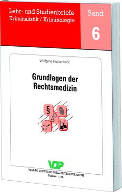 Grundlagen der Rechtsmedizin von Clages,  Horst, Huckenbeck,  Wolfgang, Neidhardt,  Klaus