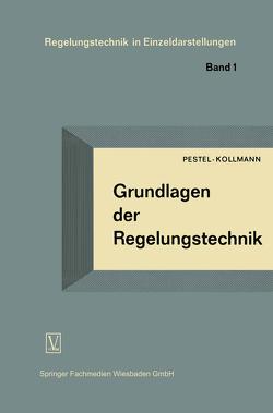 Grundlagen der Regelungstechnik von Pestel,  Eduard