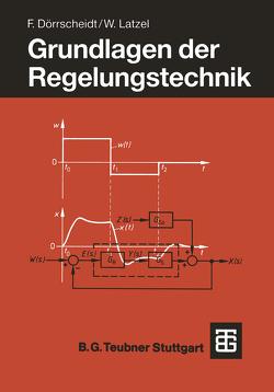 Grundlagen der Regelungstechnik von Dörrscheidt,  Frank, Latzel,  Wolfgang