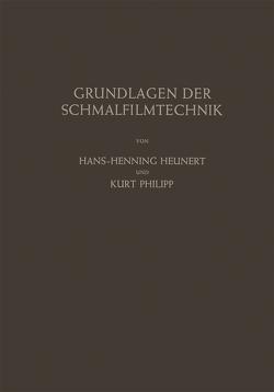 Grundlagen der Schmalfilmtechnik von Heunert,  Hans-H., Philipp,  Kurt, Sippel,  H.