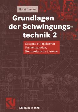 Grundlagen der Schwingungstechnik 2 von Irretier,  Horst