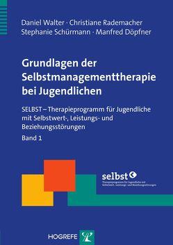 Grundlagen der Selbstmanagementtherapie bei Jugendlichen von Döpfner,  Manfred, Rademacher,  Christiane, Schürmann,  Stephanie, Walter,  Daniel