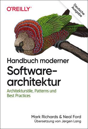 Handbuch moderner Softwarearchitektur von Ford,  Neal, Lang,  Jørgen W., Richards,  Mark