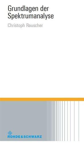 Grundlagen der Spektrumanalyse von Rauscher,  Christoph