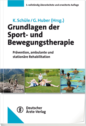 Grundlagen der Sport- und Bewegungstherapie von Huber,  Gerhard, Schüle,  Klaus