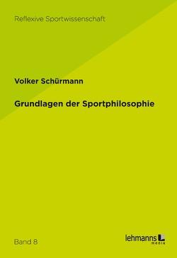 Grundlagen der Sportphilosophie von Schürmann,  Volker