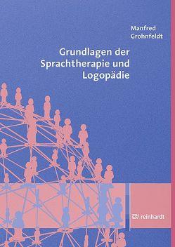 Grundlagen der Sprachtherapie und Logopädie von Grohnfeldt,  Manfred