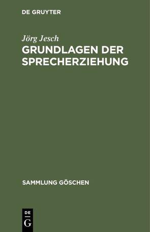 Grundlagen der Sprecherziehung von Jesch,  Jörg