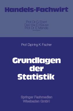 Grundlagen der Statistik von Fischer,  Klaus