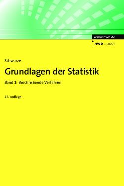 Grundlagen der Statistik, Band 1 von Schwarze,  Jochen