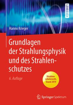 Grundlagen der Strahlungsphysik und des Strahlenschutzes von Krieger,  Hanno