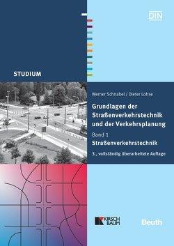 Grundlagen der Straßenverkehrstechnik und der Verkehrsplanung – Buch mit E-Book von Lohse,  Dieter, Schnabel,  Werner