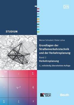 Grundlagen der Straßenverkehrstechnik und der Verkehrsplanung von Lohse,  Dieter, Schnabel,  Werner