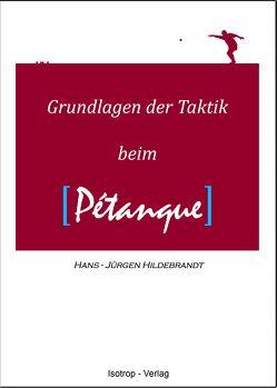 Grundlagen der Taktik beim Pétanque von Hildebrandt,  Hans-Jürgen