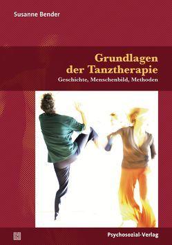 Grundlagen der Tanztherapie von Bender,  Susanne