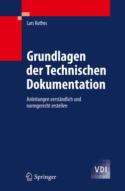Grundlagen der Technischen Dokumentation von Kothes,  Lars