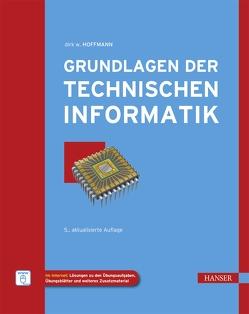 Grundlagen der Technischen Informatik von Hoffmann,  Dirk W.