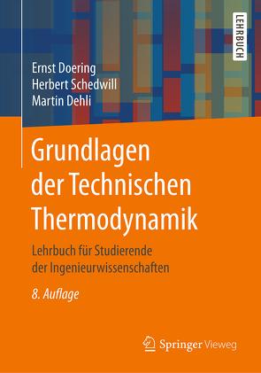 Grundlagen der Technischen Thermodynamik von Dehli,  Martin, Doering,  Ernst, Schedwill,  Herbert