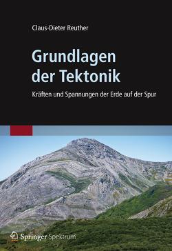 Grundlagen der Tektonik von Reuther,  Claus-Dieter