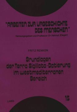 Grundlagen der Terra Sigillata-Datierung im westmediterranen Bereich von Renken,  Fritz