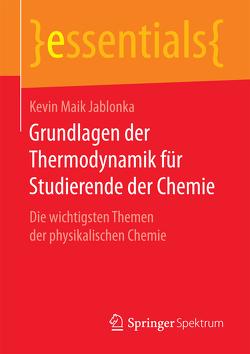 Grundlagen der Thermodynamik für Studierende der Chemie von Jablonka,  Kevin Maik