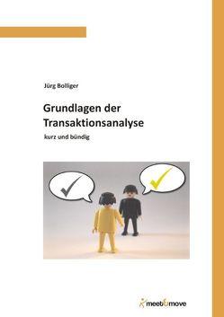 Grundlagen der Transaktionsanalyse von Bolliger,  Jürg