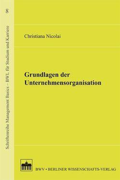 Grundlagen der Unternehmensorganisation von Nicolai,  Christiana