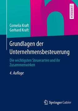 Grundlagen der Unternehmensbesteuerung von Kraft,  Cornelia, Kraft,  Gerhard