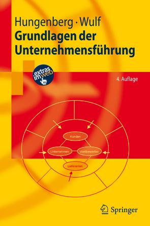 Grundlagen der Unternehmensführung von Hungenberg,  Harald, Wulf,  Torsten