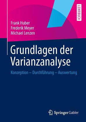 Grundlagen der Varianzanalyse von Huber,  Frank, Lenzen,  Michael, Meyer,  Frederik