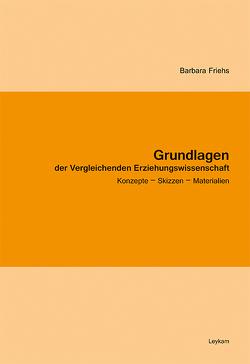 Grundlagen der Vergleichenden Erziehungswissenschaft von Friehs,  Barbara