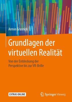 Grundlagen der virtuellen Realität von Grasnick,  Armin
