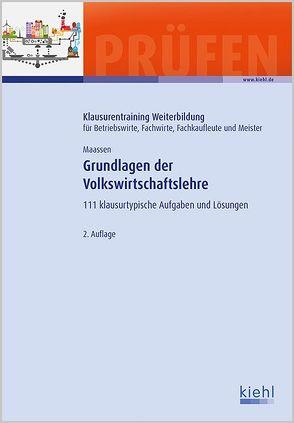 Grundlagen der Volkswirtschaftslehre von Maassen,  Uwe