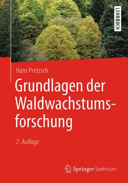 Grundlagen der Waldwachstumsforschung von Pretzsch,  Hans