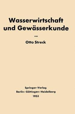 Grundlagen der Wasserwirtschaft und Gewässerkunde von Streck,  Otto