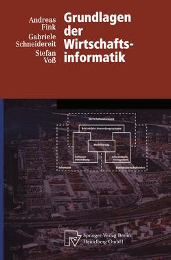 Grundlagen der Wirtschaftsinformatik von Fink,  Andreas, Schneidereit,  Gabriele, Voß,  Stefan