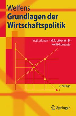 Grundlagen der Wirtschaftspolitik von Welfens,  Paul J.J.