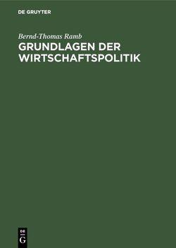 Grundlagen der Wirtschaftspolitik von Ramb,  Bernd-Thomas