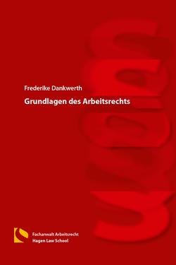 Grundlagen des Arbeitsrechts von Dankwerth,  Frederike