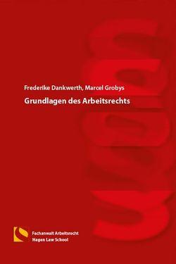 Grundlagen des Arbeitsrechts von Dankwerth,  Frederike, Gräfin von Schlieffen,  Katharina, Grobys,  Marcel, Zwiehoff,  Gabriele
